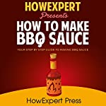 How to Make BBQ Sauce - Your Step-by-Step Guide to Making BBQ Sauce |  HowExpert Press