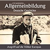 CD WISSEN - Allgemeinbildung - Deutsche Geschichte - Angriff auf die Völker Europas, 2 CDs