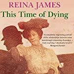 This Time of Dying | Reina James