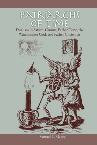 Patriarchs of Time: Dualism in Saturn-Cronus, Father Time, The Watchmaker God, and Father Christmas