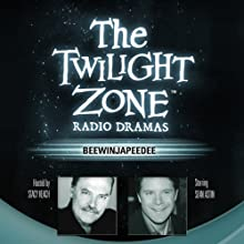 Beewinjapeedee: The Twilight Zone Radio Dramas  by JoBe Cerny Narrated by Sean Astin