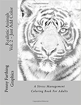 Realistic Animals Vol. 2 - Just Add Color: A Stress Management Coloring Book For Adults