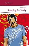 Rapping for Shelly: Englische Lekt�re f�r das 3. Lernjahr (Niveau A2) (English Edition)