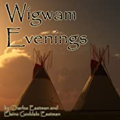 Wigwam Evenings | [Charles Eastman, Elaine Goddale Eastman]