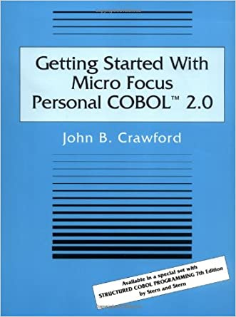 Getting Started With Micro Focus Personal COBOL 2.0 written by John B. Crawford