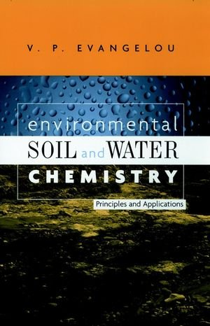 Environmental Soil and Water Chemistry: Principles and...