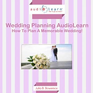 How to Plan a Memorable Wedding! Audiobook