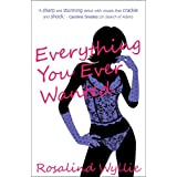Everything You Ever Wantedby Rosalind Wyllie