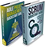 Agile Project Management & Scrum Box Set: Agile Project Management QuickStart Guide & Scrum QuickStart Guide (Agile Project Management, Agile Software Development, Scrum, Scrum Agile, Scrum Master)