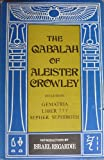The Qabalah of Aleister Crowley: Three Texts (including Gematria, Liber 777 & Sepher Sephiroth) (0877282226) by Crowley, Aleister