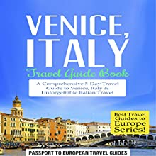 Venice, Italy: Travel Guide Book Audiobook by  Passport to European Travel Guides Narrated by Colin Fluxman