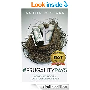 #FRUGALITYPAYS Money Saving Tips For the Underachiever