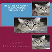 Understanding Your Maine Coon Cat's Behavior | [Lori Cattleberg]