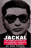 Jackal: Finally, The Complete Story of the Legendary Terrorist, Carlos The Jackal (1559704667) by John Follain