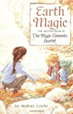 Earth Magic (Magic Elements 2, paper) (0679892184) by Mallory Loehr