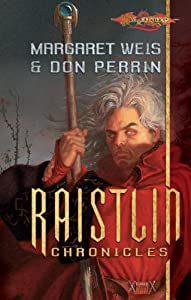 The Raistlin Chronicles by Margaret Weis and Don Perrin