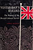 img - for Yesterday's Rulers: The Making of the British Colonial Service book / textbook / text book