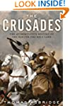 The Crusades: The Authoritative Histo...