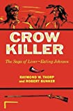 img - for Crow Killer: The Saga of Liver-Eating Johnson (Midland Book) by Thorp Jr., Raymond W., Bunker, Robert (1983) Paperback book / textbook / text book