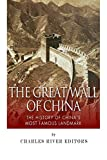 The Great Wall of China: The History of China?s Most Famous Landmark