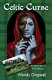 Celtic Curse: An Yvonne Suarez Travel Mystery (Book Two) (Yvonne Suarez Travel Mysteries)