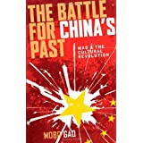 The Battle For China's Past: Mao and the Cultural Revolutionby Mobo Gao