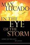 In the Eye of the Storm (0849943256) by Max Lucado