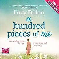 A Hundred Pieces of Me Hörbuch von Lucy Dillon Gesprochen von: Juanita McMahon