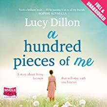 A Hundred Pieces of Me (       UNABRIDGED) by Lucy Dillon Narrated by Juanita McMahon