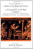 Plutarch's Advice to the Bride and Groom and A Consolation to His Wife: English Translations, Commentary, Interpretive Essays, and Bibliography (019512023X) by Plutarch