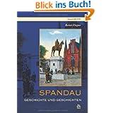 Spandau: Geschichte und Geschichten