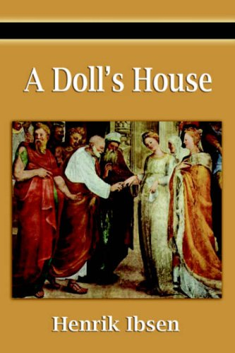 by critical doll essay henrik house ibsen Symbolism in a doll's house by henrik ibsen essay example 2771 words | 12 pages in order for ibsen to create a modern hero out of a victorian housewife he had to.