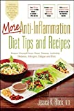 img - for More Anti-Inflammation Diet Tips and Recipes: Protect Yourself from Heart Disease, Arthritis, Diabetes, Allergies, Fatigue and Pain book / textbook / text book