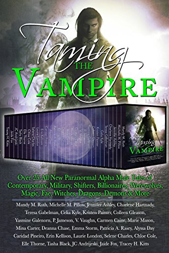 Taming the Vampire: Over 25 All New Paranormal Alpha Male Tales of Contemporary, Military, Shifters, Billionaires, Werewolves, Magic, Fae, Witches, Dragons, Demons & More (The Tale Of The Devil compare prices)