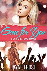 Gone For You: Sixth Street Band Contemporary Romance Series by Jayne Frost ebook deal