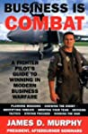 Business Is Combat: A Fighter Pilot's...