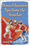 img - for Dance Education Tips From the Trenches book / textbook / text book