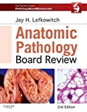 Anatomic Pathology Board Review: with Online Pathology Board Review, 2e