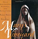 Mary's Vineyard: Daily Meditations, Readings, and Revelations (0835607453) by Harvey, Andrew
