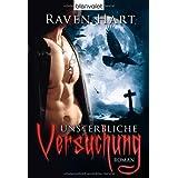 """Unsterbliche Versuchungvon """"Raven Hart"""""""