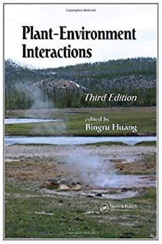 plant-environment interactions. third edition (books in soils. plants. and the environment) - bingru huang