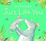 Just Like You Jan Fearnley