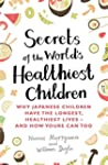Secrets of the World's Healthiest Chi...