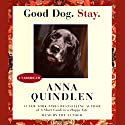 Good Dog. Stay. Audiobook by Anna Quindlen Narrated by Anna Quindlen