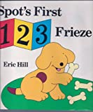 Spot's First 1-2-3 Frieze (0399227733) by Hill, Eric