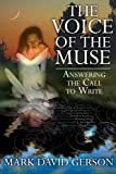 img - for The Voice of the Muse: Answering the Call to Write book / textbook / text book