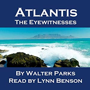 Atlantis: The Eyewitnesses | [Walter Parks]