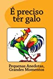 img - for   preciso ter galo (Portuguese Edition) book / textbook / text book