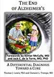 img - for The End of Alzheimer's?: A Differential Diagnosis Toward a Cure. book / textbook / text book
