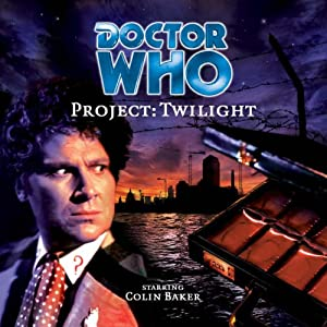 Project: Twilight (Doctor Who) by Cavan Scott, Mark Wright, Colin Baker and Maggie Stables
